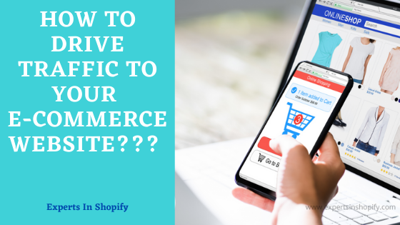 How to Drive Traffic to Your E-Commerce Website???